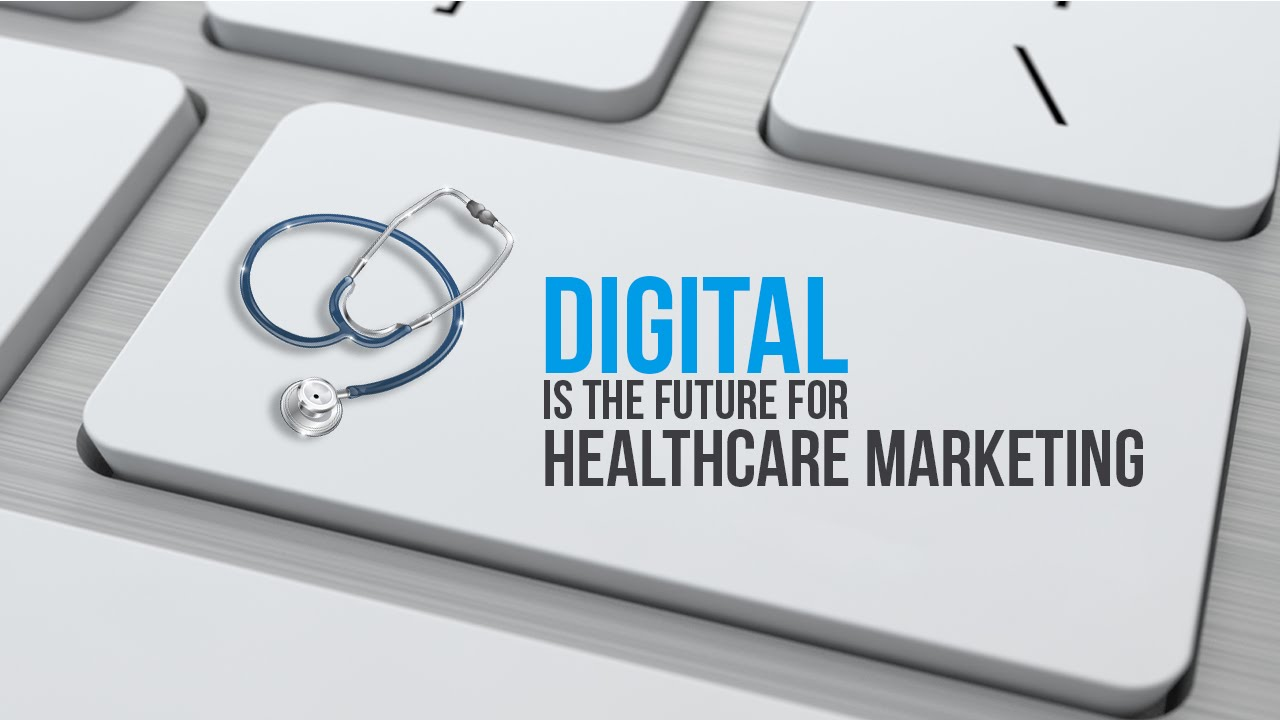 Digital marketing in Healthcare